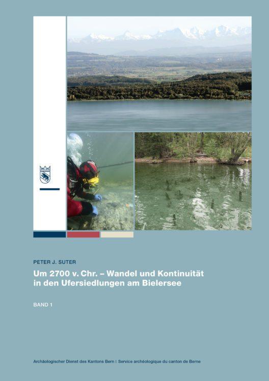 """Umschlag der Publikation """"Um 2700 v. Chr. Wandel und Kontinuität in den Ufersiedlungen am Bielersee"""" (Bild: © Archäologischer Dienst des Kantons Bern)"""