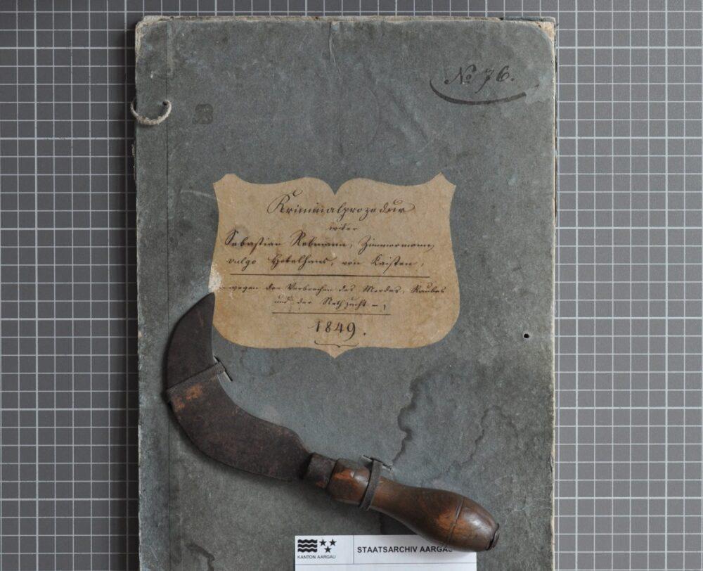 """Der Kaister Zimmermann """"Hobelhans"""" wurde nach einem Mord 1849 hingerichtet. Das Staatsarchiv zeigt die originalen Gerichtsakten. (Bild: © Kanton Aargau)"""